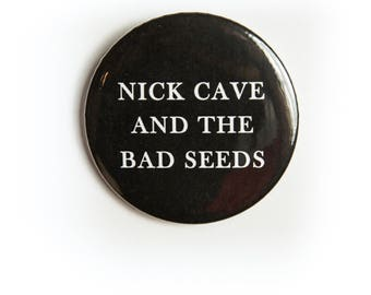 Typeface Nick Cave and The Bad Seeds 2 1/4 inch pin back button
