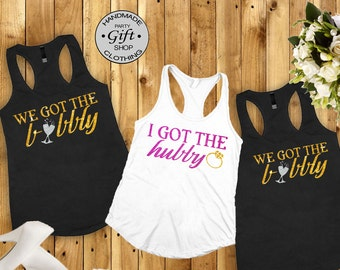 I Got the Hubby, We Got the Bubbly, Bridesmaid shirt, bachelorette party , bridal shirts, wedding shirts, bridesmaid gifts Bride shirt