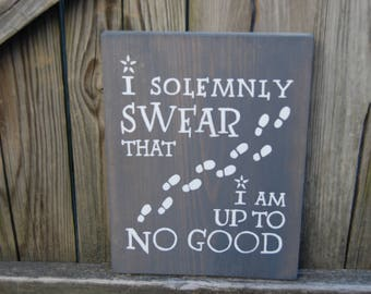 Wood sign, Rustic Sign, Wall art, wall quote, wall saying, inspirational, harry potter inspired, I solemnly swear I am up to no good