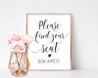 Wedding Seating Sign, Please Find Your Seat Sign Printable, Wedding Reception Signs, Printable Wedding Sign, Bon Appetit, Wedding Seats Sign