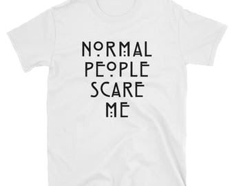 normal people scare me, american horror, tumblr shirt, hipster, grunge, instagram, pinterest, tshirt with sayings, funny shirts, aesthetic