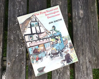 The Frog Band and Durrington Dormouse. First Edition Children's Book from 1977 by Jim Smith with beautiful illustrations. Gift for boy