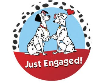 Just Engaged 101 Dalmatians Button - Theme Park Button - Engagement Pin - Disney Inspired Button
