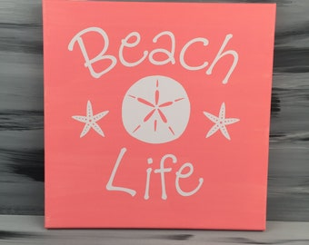 "Beach Picture - Beach Sign - Beach Life Sign with Sand Dollar and Star Fish - 12"" X 12"" Canvas with White Vinyl - Coral Sign"