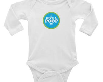 I Give a Poop! Infant Long Sleeve Bodysuit