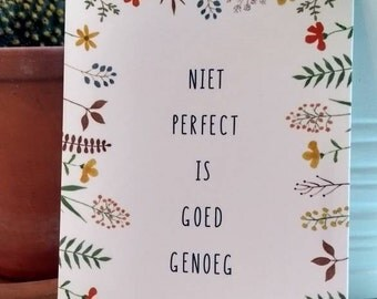 Nr. 28 Card ' not perfect is good enough ' quote with cheerful floral rim