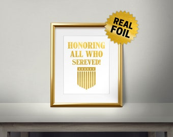Honoring all who served, Real gold foil Print, Veterans Day, General Life Quotes, Gold Wall Art, Home Decor, Veterans Gift, USA Flag