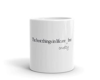 Best Things in Life are Cruelty Free Coffee and Drink Mug