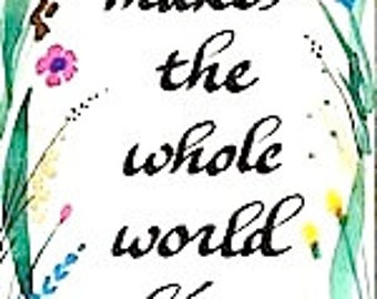"Bookmark - ""One touch of nature makes the whole world kin."" Shakespeare"