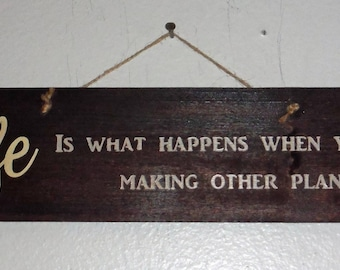 Life is what happens wall decor