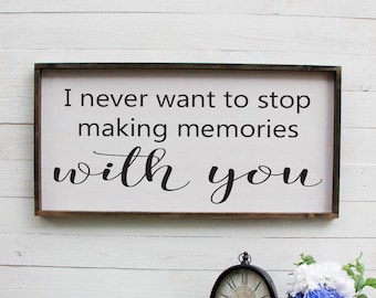 I Never Want To Stop Making Memories With You, Above Bed, Rustic Over Bed Sign, Rustic Master Bedroom Sign, Large Wooden Sign, Sign