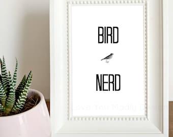 Bird Nerd, PRINTABLE ART, Instant Download, Print, Poster, Print Art, Quote Print, Wall Decor, Bird Art