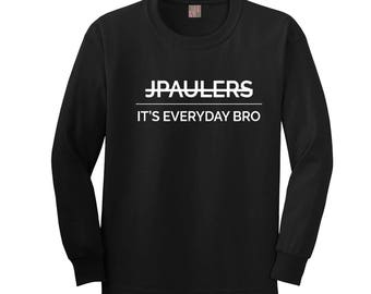 JPaulers Its Everyday Bro Horizontal Graphic Black Long Sleeve t-shirt top, Team 10 shirt Kids Youth & Adults
