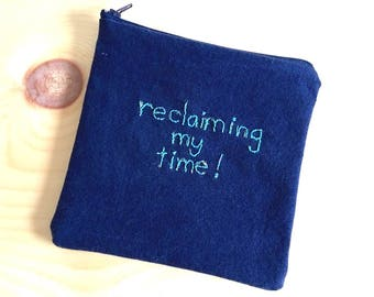 "Empowering Pouch: ""Reclaiming My Time!"""