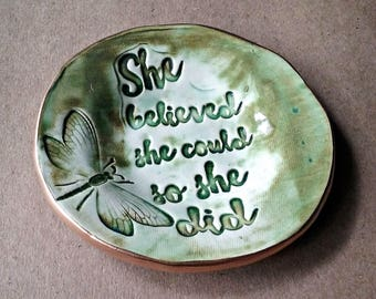 Inspirational Ceramic Ring Dish  She Believed she Could so She Did gold edged ring holder motivational inspirational