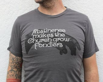 Abstinence Makes the Church Grow Fondlers Charcoal Grey T-Shirt