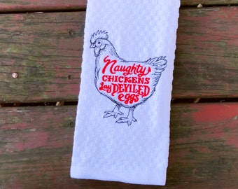 Chicken Towel - Naughty Chicken - Funny - Kitchen Towel - Chicken Decor - Chicken Lover - Gifts for Women - Gift for Her