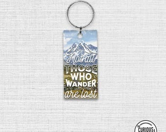 Keychain Not all those Who Wander are Lost  Acrylic Key Chain  1.5 x 3 Inch