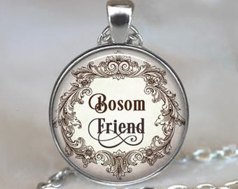 Bosom Friend, Anne of Green Gables quote necklace, friendship jewelry best friend pendant literary quote key chain keychain key ring key fob