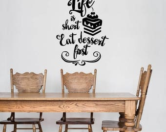 Eat Dessert First - Life is Short Decal - Eat Cake Wall Decal - Dessert Wall Sticker - Dining Room Decal - Kitchen Decal - Happy Place Decal