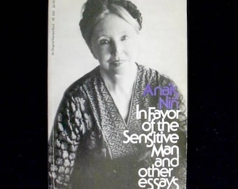 Anais Nin Essays--In Favor of the Sensitive Man