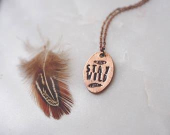 stay wild. a copper hand stamped bohemian feather mantra necklace.