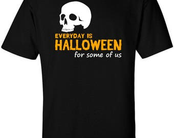 Everyday is Halloween T-Shirt