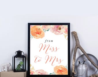 Bridal Shower Miss to Mrs. Sign, INSTANT DOWNLOAD, 8x10, Peach, Flowers, Sign, Wedding, Printable file - Madison