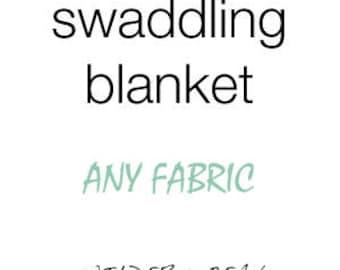 Organic muslin swaddling baby blanket - any fabric - choose your own print - a la carte - customizable nursery decor - baby shower gift