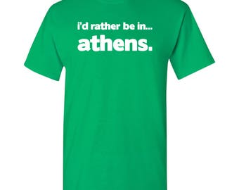 I'd Rather Be In...Athens T Shirt - Irish Green
