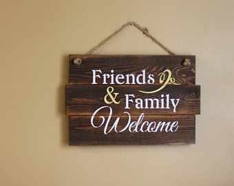 Welcome Sign, Friends & Family Welcome Sign, Wooden Sign, Rustic Decor, Front Door Decor, Front Door Sign, Wall Hangings, Farmhouse Decor