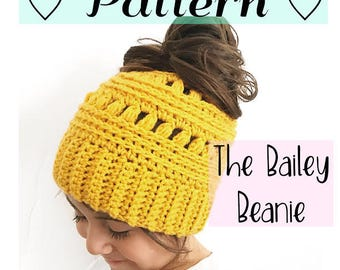 PATTERN - The Bailey Beanie - Crochet Beanie Pattern - Messy Bun Beanie Pattern - PDF download