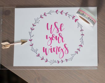 Use Your Wings - Motivational Quote - Inspirational Quote - Hand Lettered - Home Decor - Nursery Decor - Girl Nursery Decor