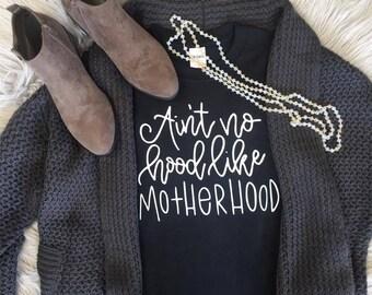 Ain't No Hood Like Motherhood | Mama Bear | Mom Shirt | Mom Life