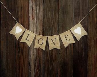 LOVE Burlap Banner, Burlap Wedding Banner, Anniversary Banner, Burlap Wedding Bunting, Engagement Party, Photo Prop, Rustic Wedding Decor
