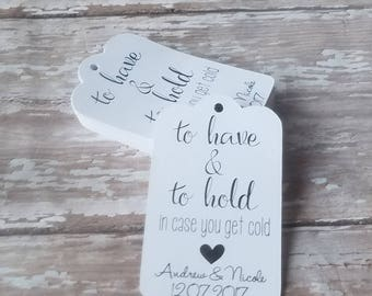 To have and to hold in case you get cold, wedding tags, scarf tags, pashmina tags, blanket tags, wedding favors, winter wedding (260)