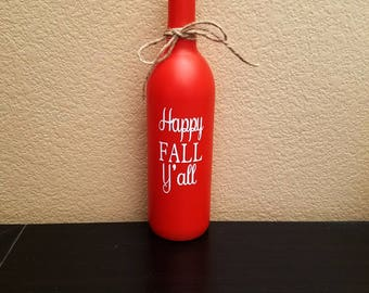 Happy Fall Y'all - Fall Wine Bottle - Fall Decor - Autumn Decor - Autumn Wine Bottle - Wine Bottle Decor - Fall Decoration