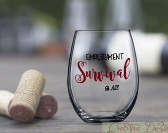 Job Seeker Gift, Survival Glass, Employment Survival Glass, Funny Drinking Glass, ,Job Seeker Survival Glass, Job Market Survival