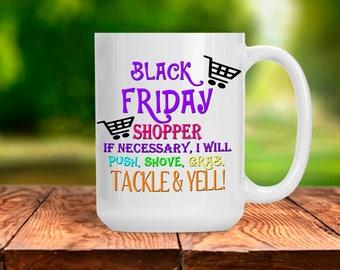 Funny Black Friday Shopper Mug, Christmas Shopping Holiday Cup, Funny Holiday Shopping Drink, Gift for Mom Her, 11 and 15 oz Available