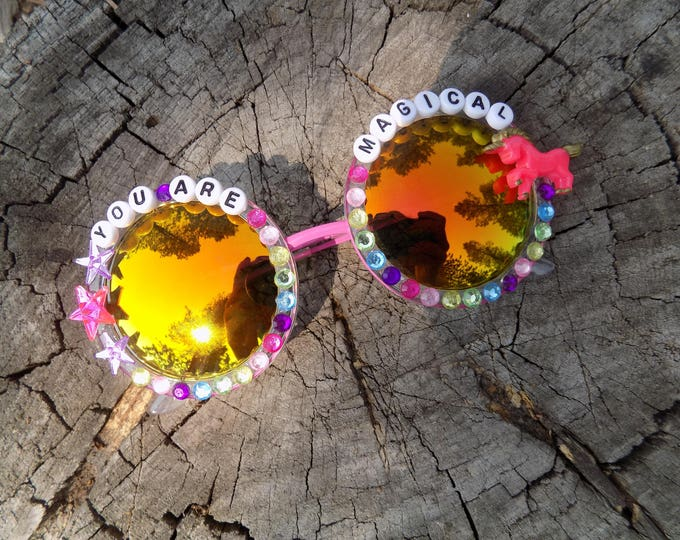 You Are Magical decorated sunglasses for unicorn queens everywhere ~ colorful embellished festival sunnies