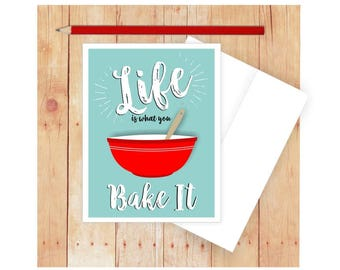 Card for Baker, Funny Card, Funny Pun Card, Life is What You Bake It, Baking Puns, Card for Chef, Card for Cook, Vintage Bowl, Life Quote