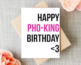 Pho Card, Funny Birthday Card, Vietnamese Card, Happy Birthday Card, Happy Pho-King Birthday <3