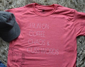 I Run On Coffee, Chaos & Cuss Words