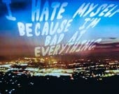 I Hate Myself Because I'm Bad At Everything | Insecure L.A. photo series