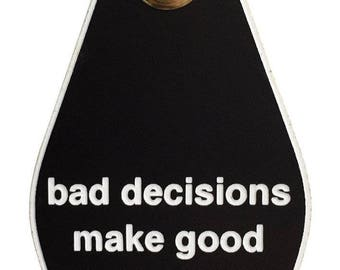 Bad Decisions Make Good Stories Motel Style Keychain