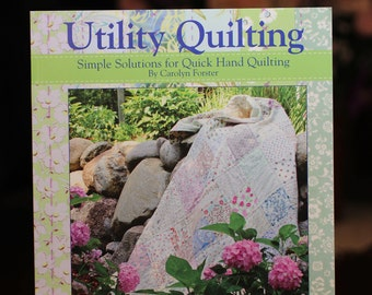 Utility Quilting:  book on stress free ways to quickly quilt by hand.