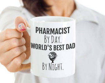 Pharmacist Dad Mug - Pharmacist By Day, World's Best Dad By Night - Perfect Gift for Your Dad or Husband for Father's Day