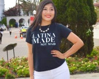 Latina Made Not Maid Ladies' - Black Tee