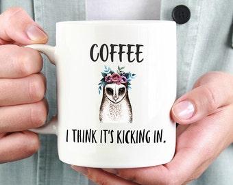 Funny Coffee Mug,Owl Mug,Coffee Lover Mug,Coffee Addict Mug,Coffee Humor,Coffee Kicks In,Caffeine Addict,Coffee Quote Mug,Coffee Lover Gift