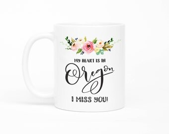 Oregon Mug, Long Distance Friendship Mug, Long Distance Relationship Gift,I Miss You Mug, Moving Away Mug, Missing You, From Boyfriend